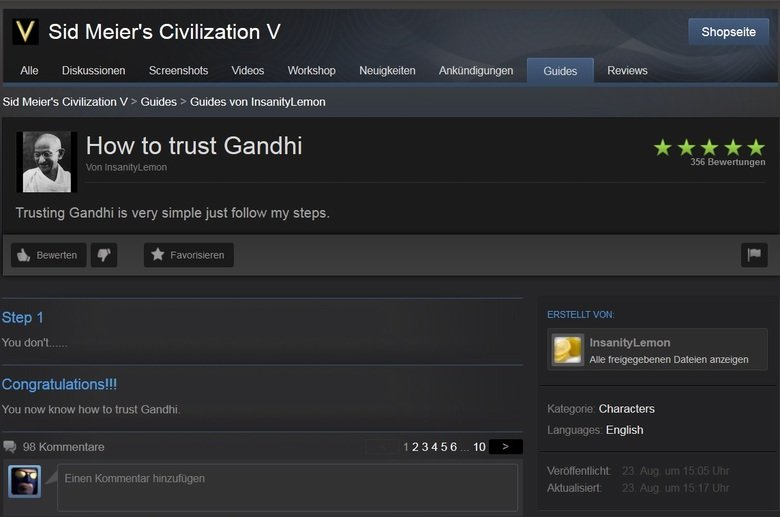 A simple guide on how to trust Ghandi. . 1/ Sid Meier' s Civilization V Alle Discussion's Screenshots Videos Workshop Sid Meier' s Civilization V 3 Guides s Gui
