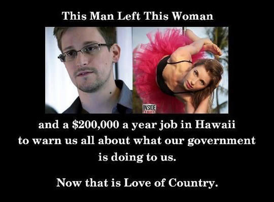 a true hero. . This Man Left This Woman and a , 000 a year job in Hawaii to warn us all about what our government is doing to us. Now that is Love of Country.. He's a good man but I fear it will make little difference in the long run. Even if this hit the news continuously people tend to forget about these sorts of thi