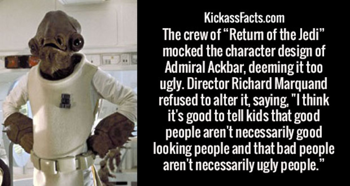 Ackbar. .. I like the fact he looked this way, it gave a good variety of sentient creatures and truly making it feel space-like. What fun would movies about intergalatic w