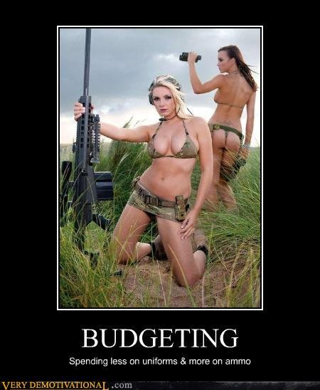 Ammo?. Thank god for budget cuts!. BUDGETING Spending has an a more on amm:: n. Im sorry what?