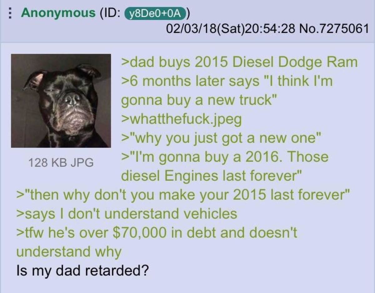 Anon buys a Truck. .. Once had a coworker who always complained about being broke who got a $1 raise then went out and got a loan and a new truck thinking that $1 was enough to pay f