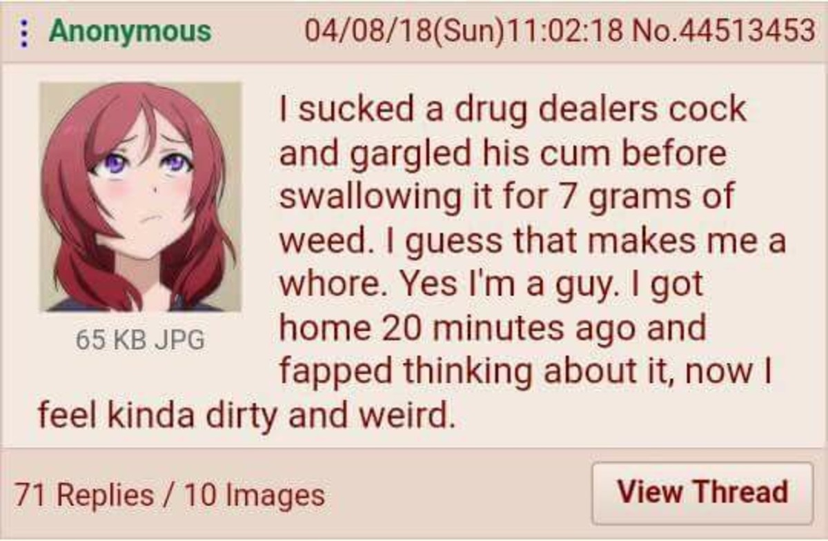 Anon does anything for weed.. .. >is male >does weed >is a whore >uses image of girl from an idoru anime checks out