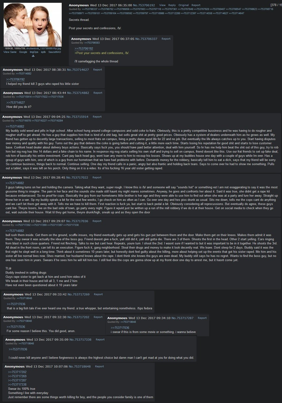 anon tells story of time he murdered for revenge. MIGHT be true, if you ask me. Anonymous wed 13 Dec 2017 us: : Secrets thread Post year secrets and confessors,