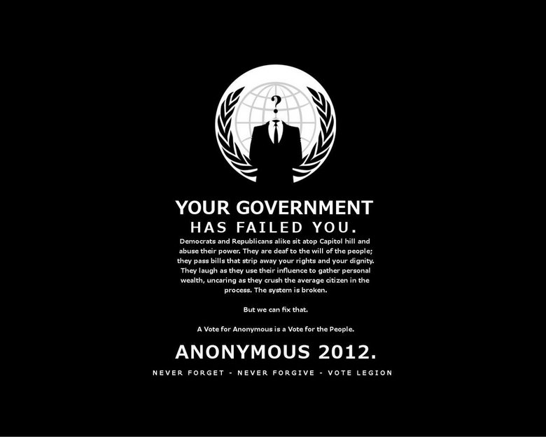 Anonymous 2012. I think this was made late 2007 to earlier 2008? I could be wrong but its not very recent that I know. Oddly appropriate for today's political s