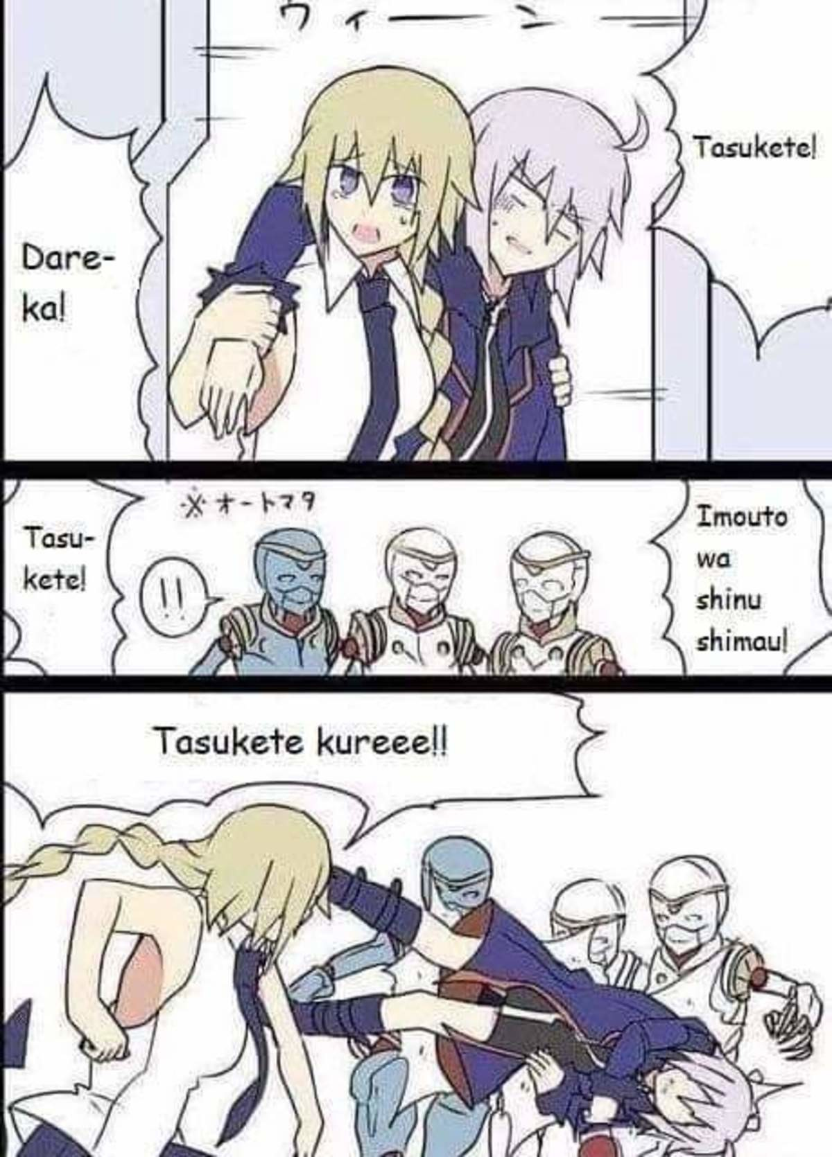 Are You Weeb Enough To Understand?. join list: BewbDudes (2577 subs)Mention History join list:. >Tasukete kuree That's a very masculine and rather agressive way of saying that, so I very much doubt Jeanne would be- oh christ I'm a weeb, someone please p