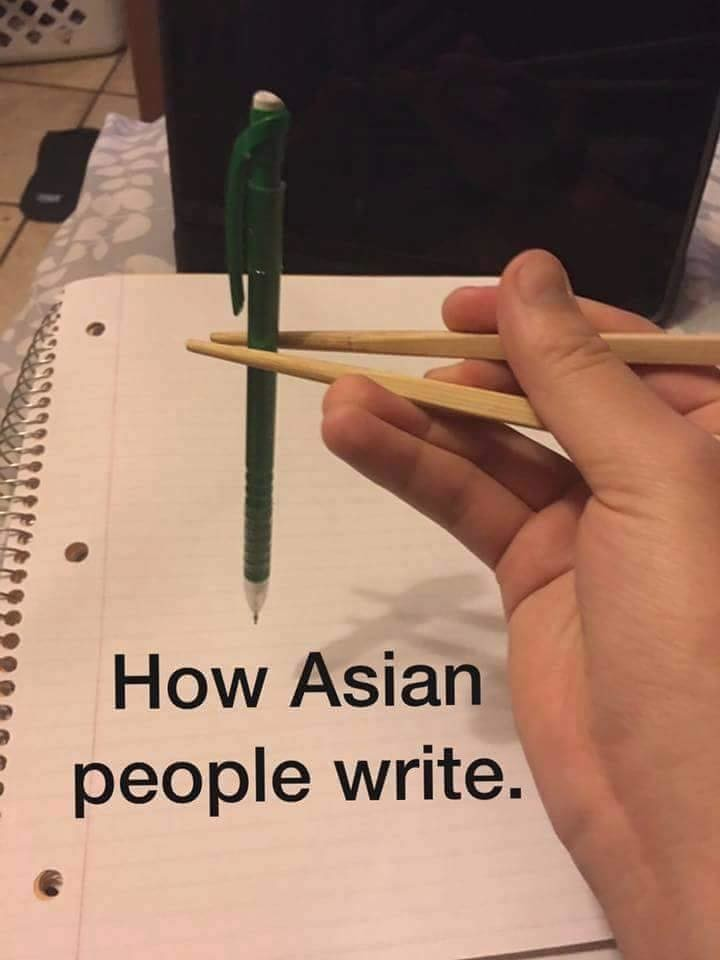 Asian hookers will stab you. . write.. I'm only half Japanese, so I can't do much, but I know some incredible Asians that can do some mind blowing things with chopsticks. Actually, I knew a white guy