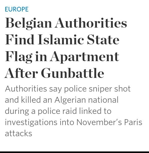 Aw . http://www.wsj.com/articles/belgian-authorities-find-islamic-state-flag-in-apartment-after-gunbattle-1458129245. EUROPE Belgian . Find Islamic State Flag i