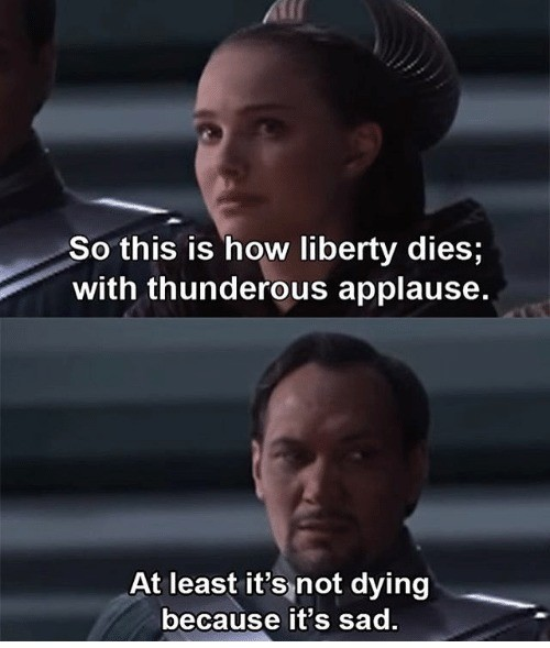 Bail throwing that shade. join list: StarWarsStuff (288 subs)Mention History join list:. inc. wall of text Padme didn't die because she was 'sad'. This chick was a queen and a senator, and literally fought monsters in an arena with nothing but a bla