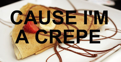 Baking Puns. I'm a creep!.. Do I crepe you out?