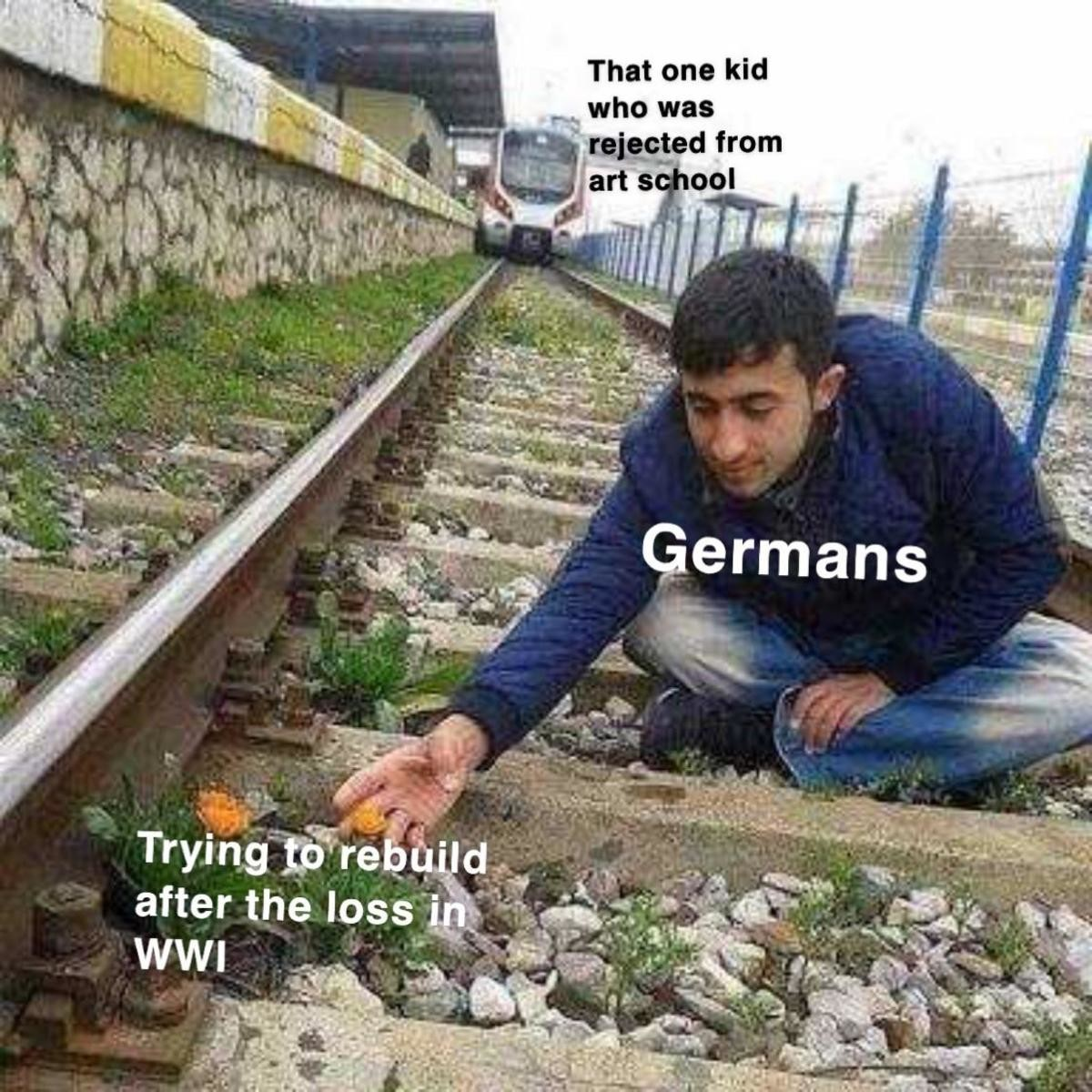 Blitzkrieg. join list: Dankhistory (180 subs)Mention History.. The conductor of that train is the Treaty of Versailles