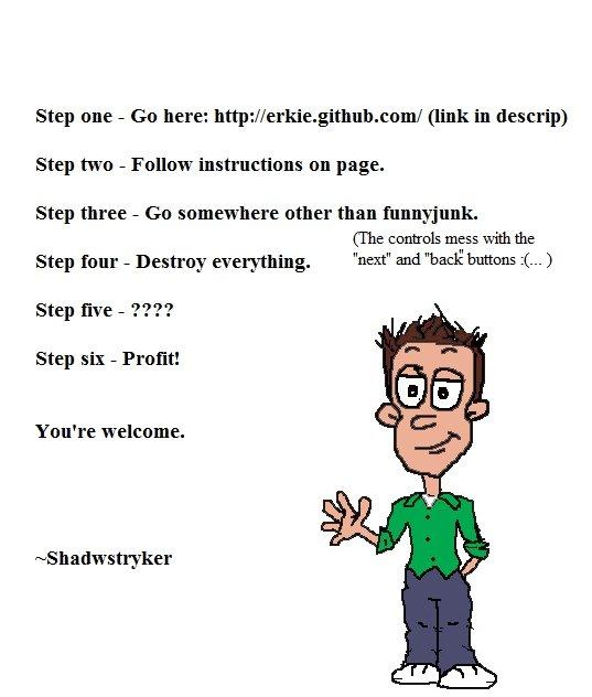 "Bored?. Yay!<br /> <a href=""http://erkie.github.com/"" target=_blank>erkie.github.com/</a>. Step hue - Go here: http: . github. eem."