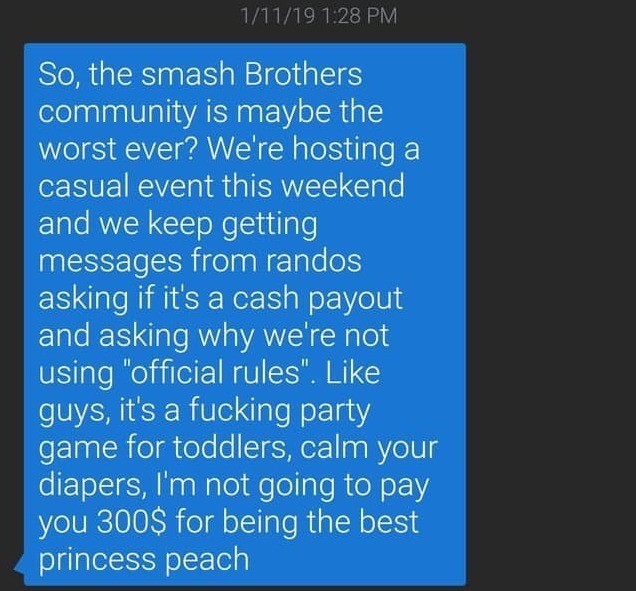 Bro chill it's just a game.. .. This is simply because casual events for Smash aren't hosted often as 'events'. If you want to play casually with randoms, you just ask friends of friends or ju