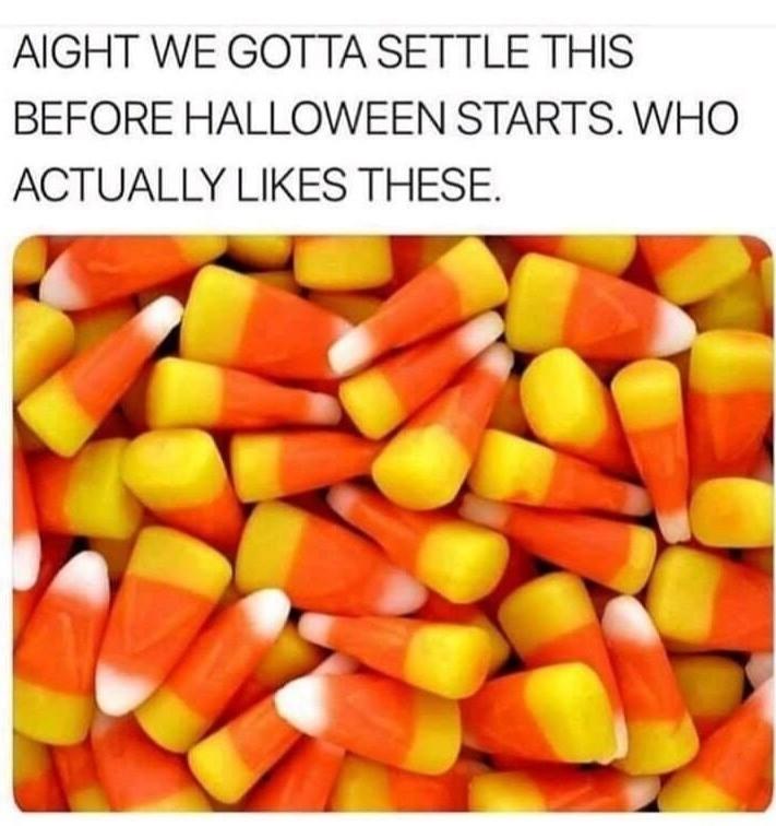 Candy Corn. .. I love'em.