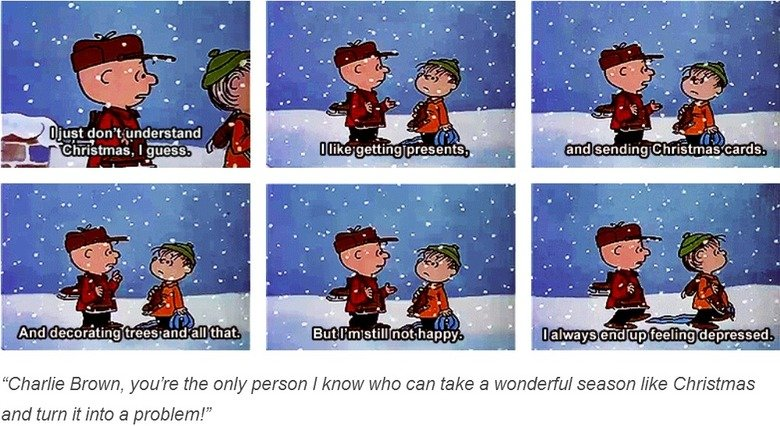 Charlie Brown Christmas. . I I In And ! that, Casn' r' o Brown, you' re one only person I) know who man take an wonderful season like Christmas and turn it Into