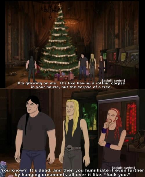 """christmas tree. . It 5 growing an me. """" 5 like hearing a rotting {:: in ytour hause, but the Gore' of """" tree. I iial Wan know? It' s dead, and then you humillia"""