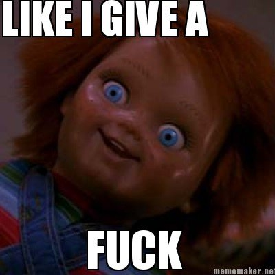 """Chucky meme. I just made this. Tell me if you think it's funny at all. . LIKE I ENE]! HIGH. """"chucky meme"""""""