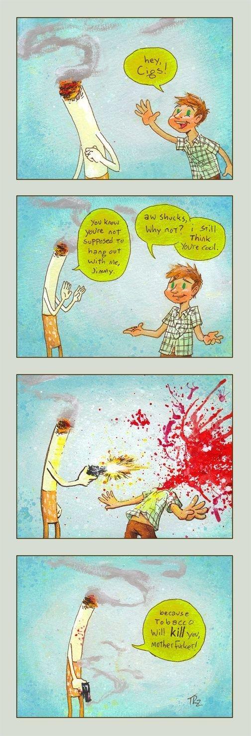 Cigarettes do kill. .. roflroflrofl