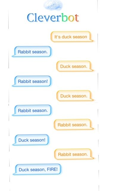 Cleverbot. Cleverbot is so hilarious!!!!. I Cleverbot Duet season. FIRE! l
