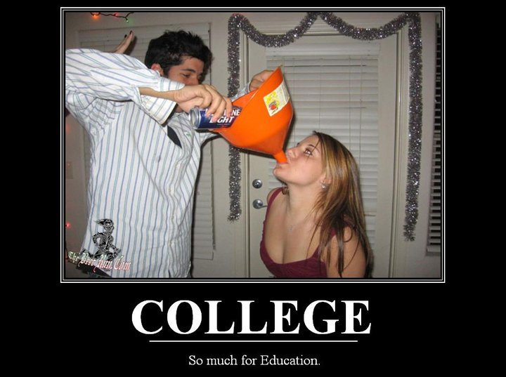 College!. . COLLEGE So much fbr Education.