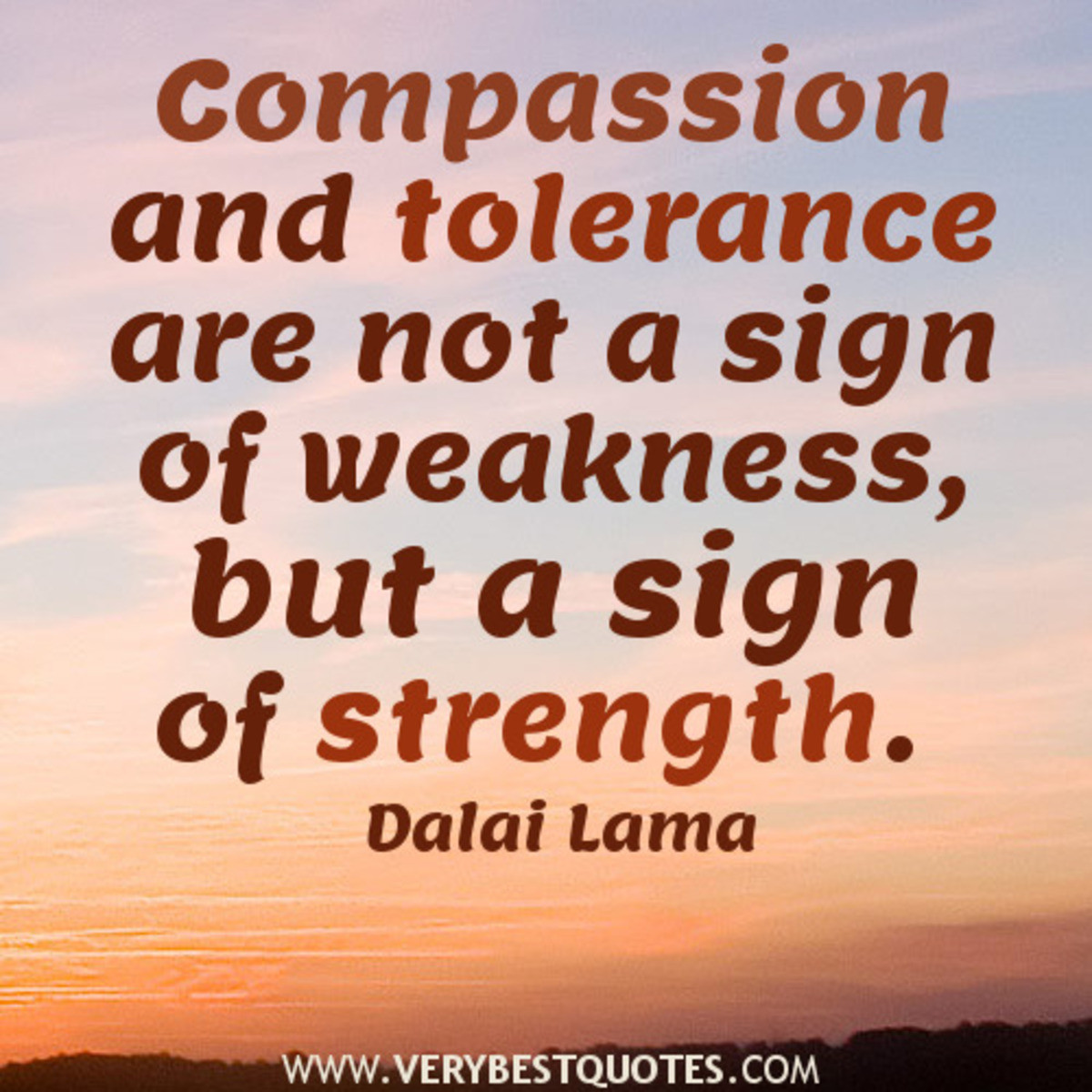 Compassion. Go ahead, brighten someone's day. Make them happy.. compassion and tolerance are not a sign of weakness, but a sign of strength. Danni Lama RYE ESTI