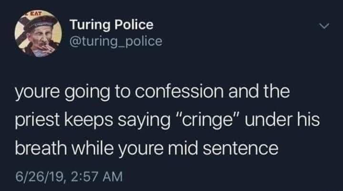 """Confession. .. """"Sinning is cringe my dude"""" -My main man Jezzy, 17 AD"""