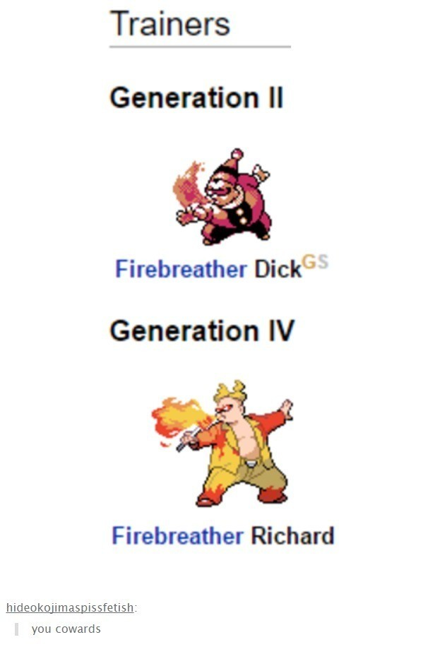 cowards. .. Firebreather Dick sounds like some sort of venerial disease