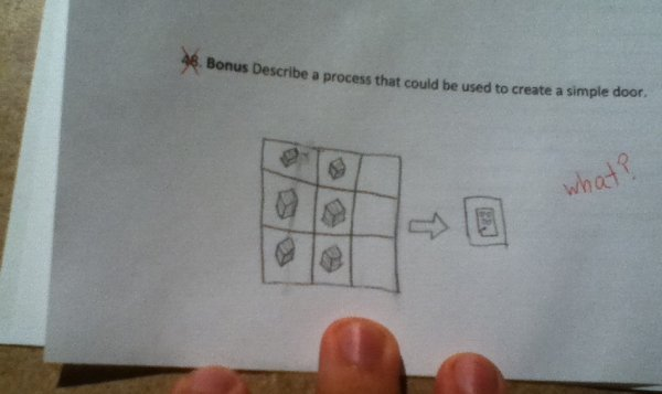 craft a door. no description.. so he fails a question on a test just to amuse the internet...?
