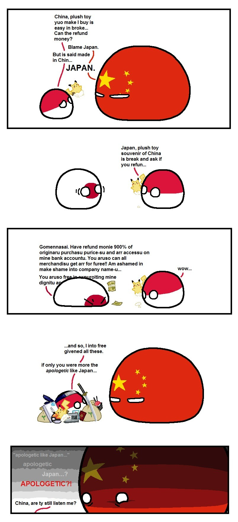 Credit China, Blame Japan. r/polandball (u/taongkalye) shouldallbemorelikejapan/.. wait really? japan apologizes from broken cheap Chinese ? i mean i know they go through a lot to save face when they up at least culturally.