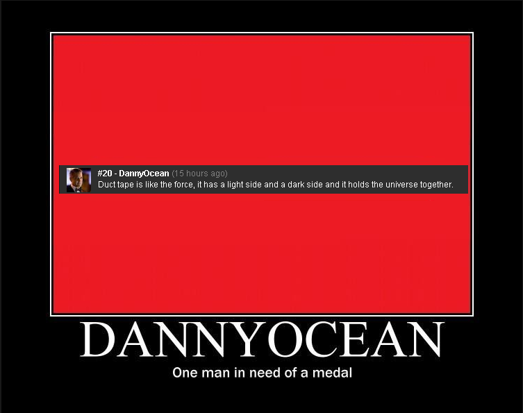 "DannyOcean. Give all of your medals,<br /> To this fine gentleman.<br /> goes along with this photo<br /> <a href=""pictures/398452/Dan"