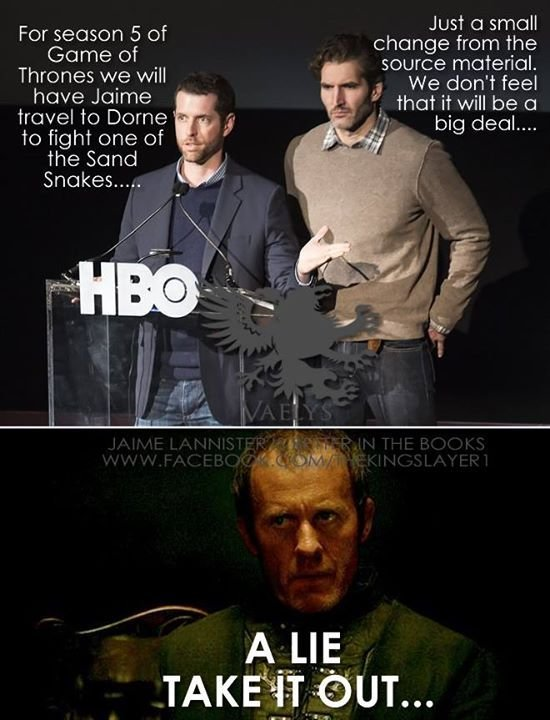 D&D=Dumb and Dumber. . Just a small Fm season 5 Of Change from the Game oi source material Thrones we Mil we done fee] have, Jaime ..p' mar it will be Cl Travel