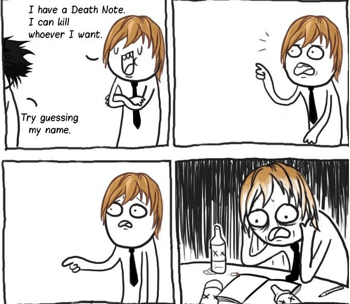 Death Note problems. . Try guessing my name.