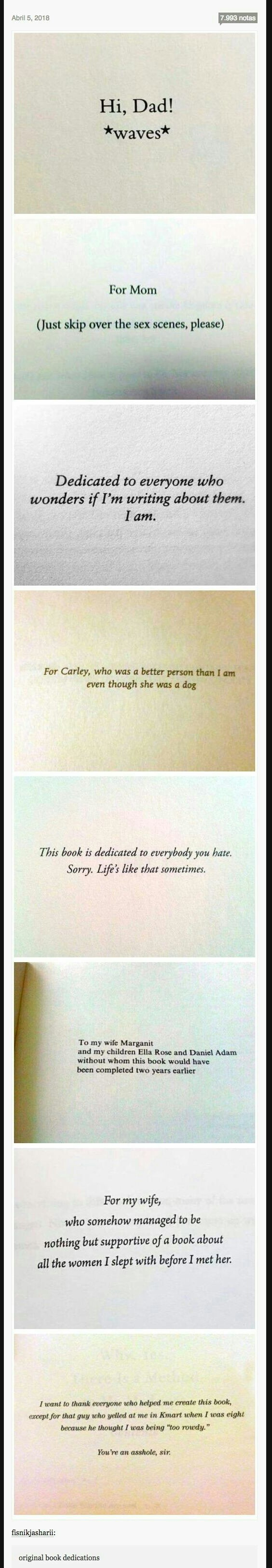 Dedications. .. This was the dedication to the book I'm reading at the moment