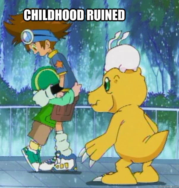 digimon. .. Always thought the Digimon show was much better than Pokemon's, mainly because Ash was a retard.