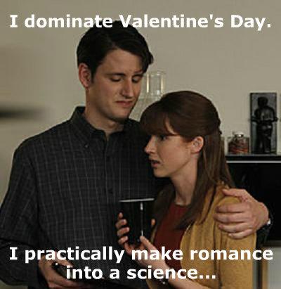 Dominate Valentine's Day. .