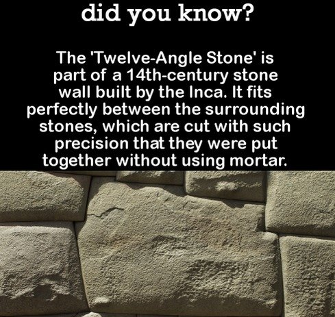 DYK Comp #100. Subscribe for more .. did you know? The 'Twelve's mile Stone' is part of a' stone wall built by the Inca. It fits perfectly between the surroundi
