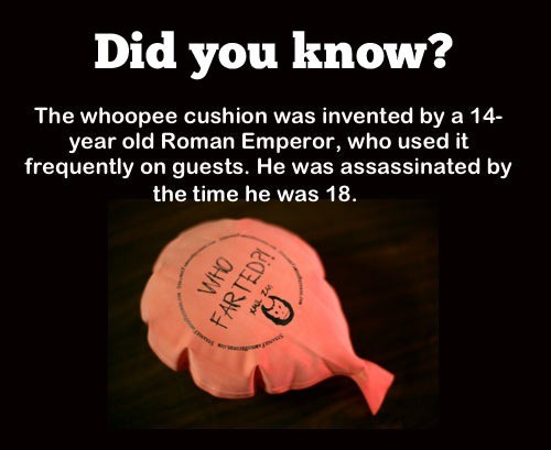 """""""Elagabalus"""". >https://www.historyandheadlines.com/may-16-218-ce-elagabalus-becomes-emperor-rome-invents-whoopee-cushion/.. he also suffocated guests to death with flowers like an ancient dickhead prank youtuber"""