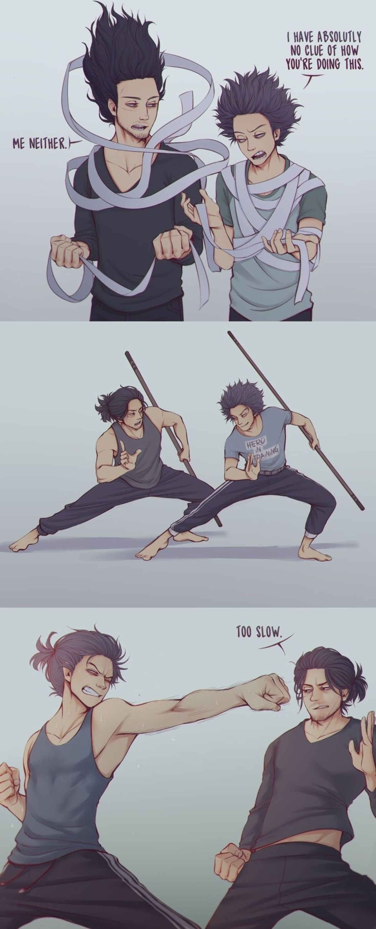Eraser Sensei And Apprentice Shinso. Cool lil comic. Enjoy. join list: altanimecomps (165 subs)Mention History. ABSOLUTLY W Of HOW vows M.. That with the bandages is legit. Like, he moves them (and his hair) like he has telekinesis or something. You can see them flair up into the air when he's attac