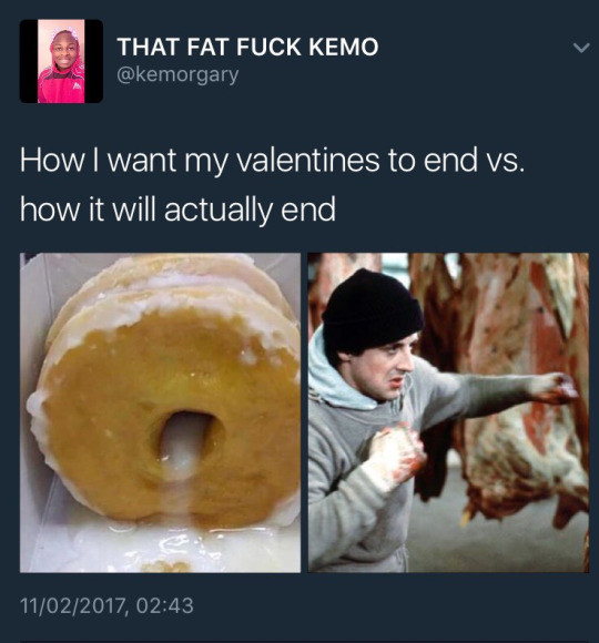 Etrudoosl Paysifonsi. . THAT FAT FUCK KEMO How I want my valentines to end vs. how it will actually end