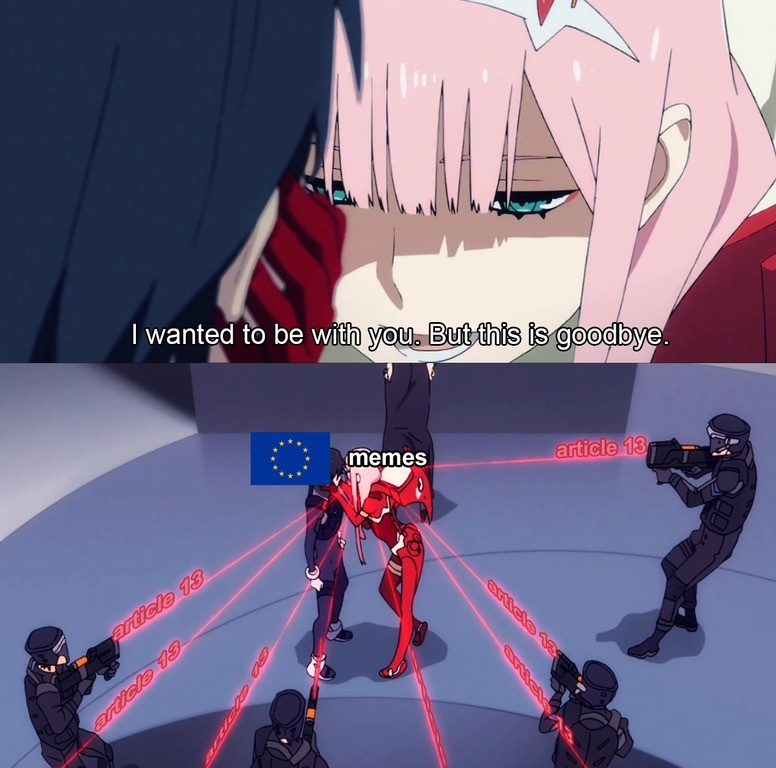 EU Be Like. join list: Lewds4DHeart (1588 subs)Mention History.. This meme breaches the EU's copyright laws I'm sorry sir, but it's time for you to leave