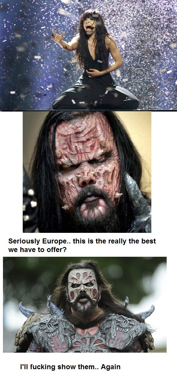 Eurovision is a joke.. see description. Lordi won the 2006 eurovision by the highest ever score at the time. They were a breath of fresh air amongst the usual w