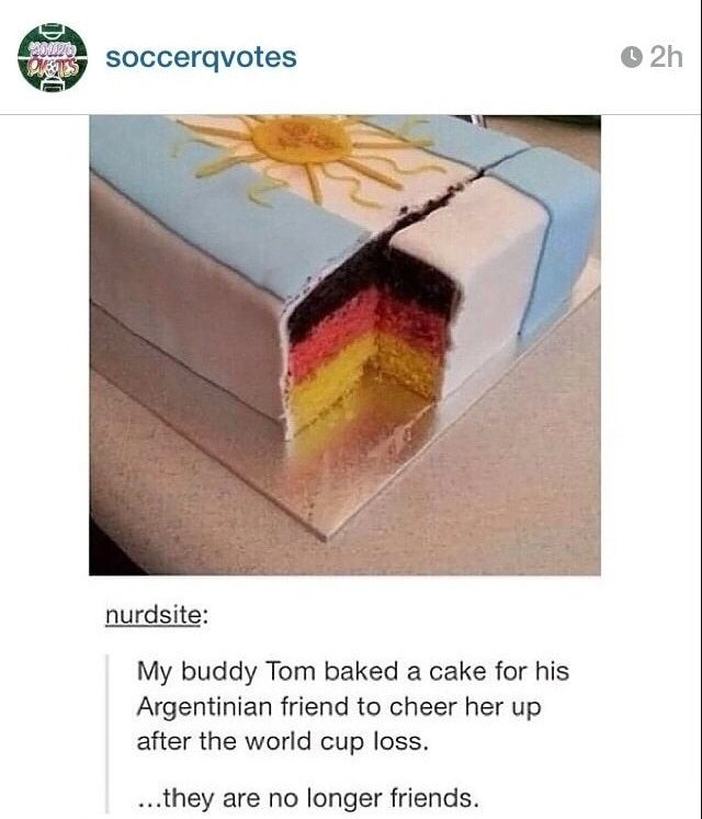 """🍰🍰everybody loves Cake....🍰🍰. .. """"When you're from Argentina but your last name is Mueller"""""""