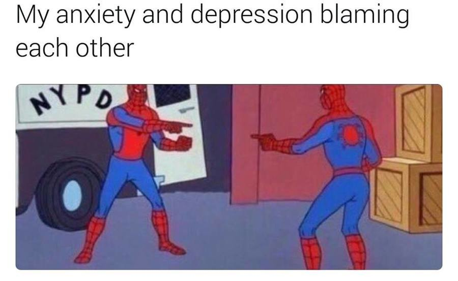 Everyday. . My anxiety and depression blaming lliw, . other. Run when they start making out.