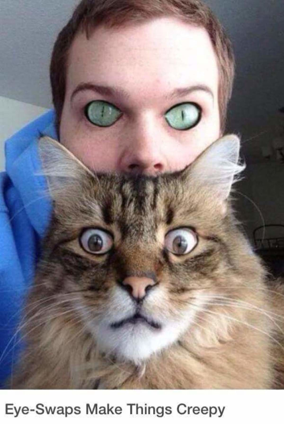 "Eye swap. . Make Things Creepy. ""It's behind me, isn't it?"""