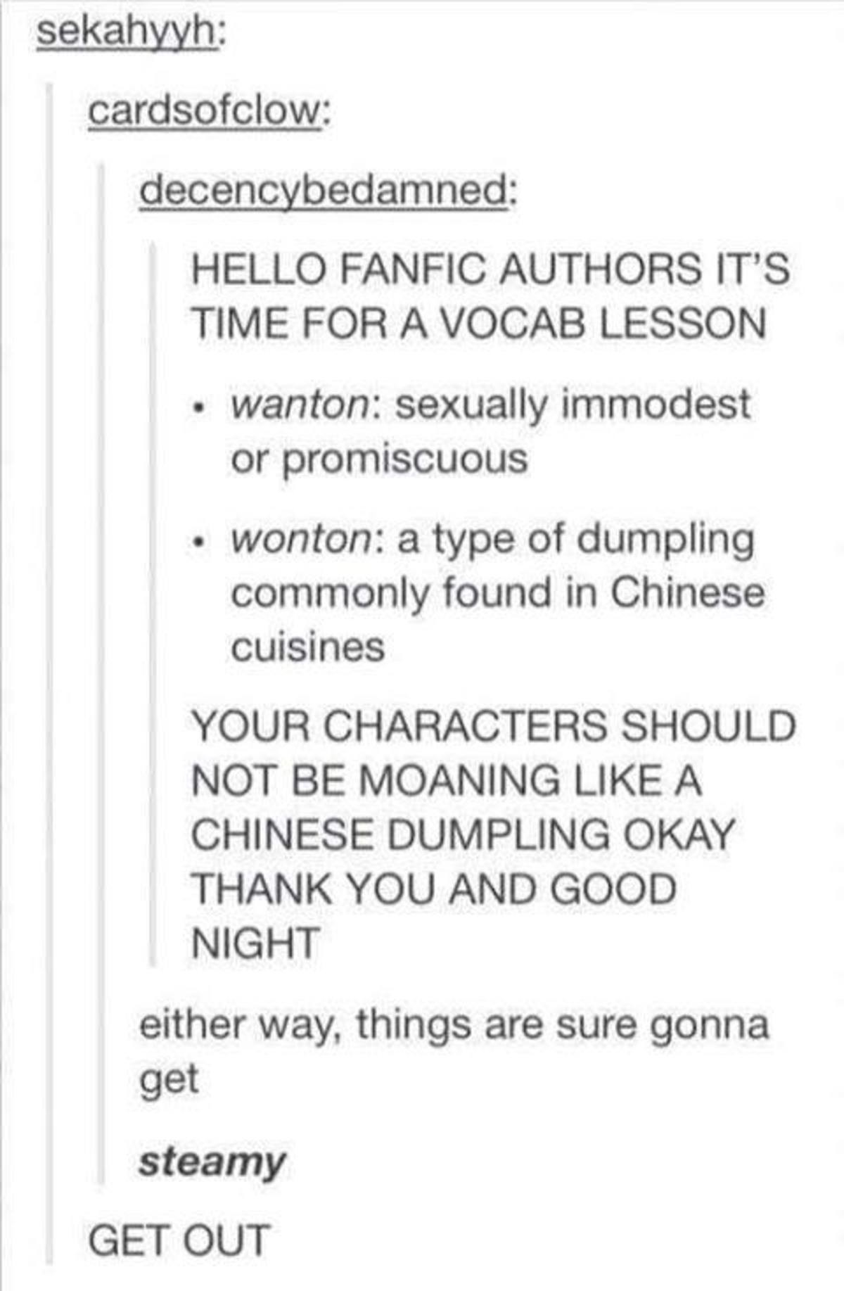 fanfic lesson. .. and to add to the whole confusion, over here the chinese dumplings are called wantanComment edited at .