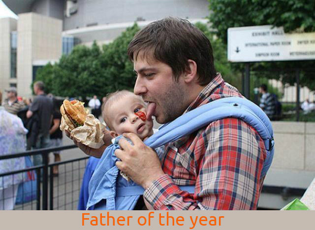 father of the year!!. this is how i will be when im a father.. I hear babies with ketchup are delicious
