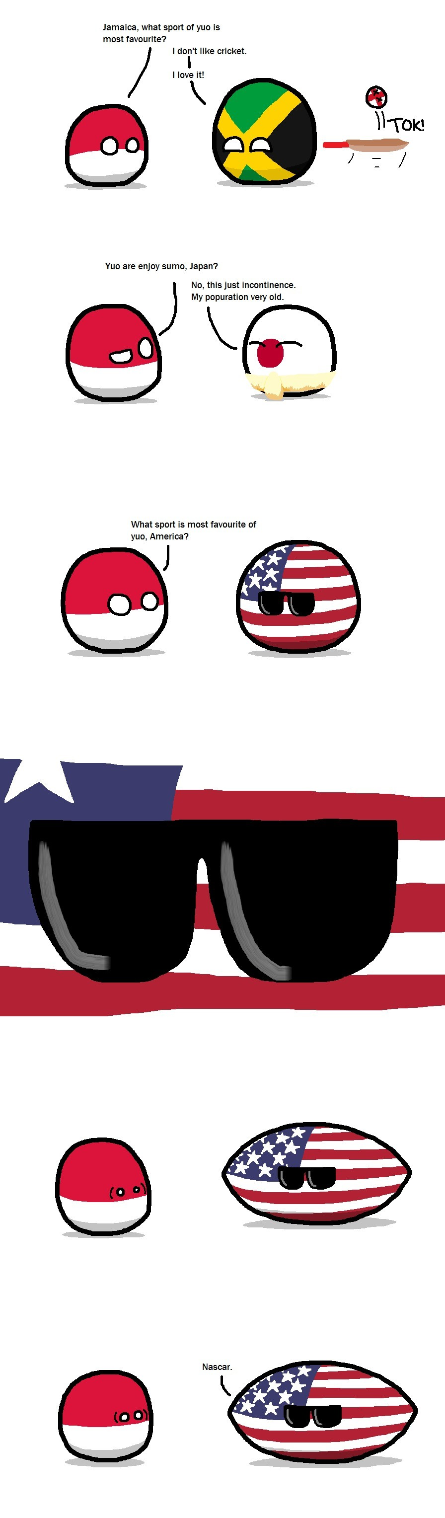 Favorite Sport. r/polandball (/u/brain4breakfast) . Jamaica, what sport of yuo is most favourite? I don' t like cricket. llove'! Tom Vuo are enjoy sumo, Japan?