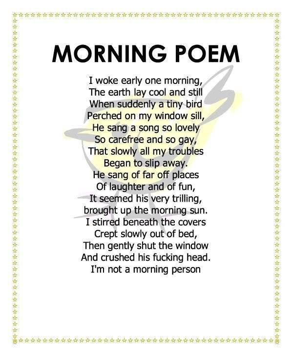 Feel Depressed?. . POEM I woke early one morning, The earth lay cool and still When suddenly a tiny bird Perched on my window sill, He sang a song so lovely So