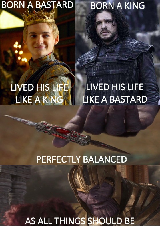 Finger snap Westeros. .. Jon didn't live so much like a bastard though, almost every single one of them lives way way worse that the almost-highborn life that he had. As a bastard, yes.
