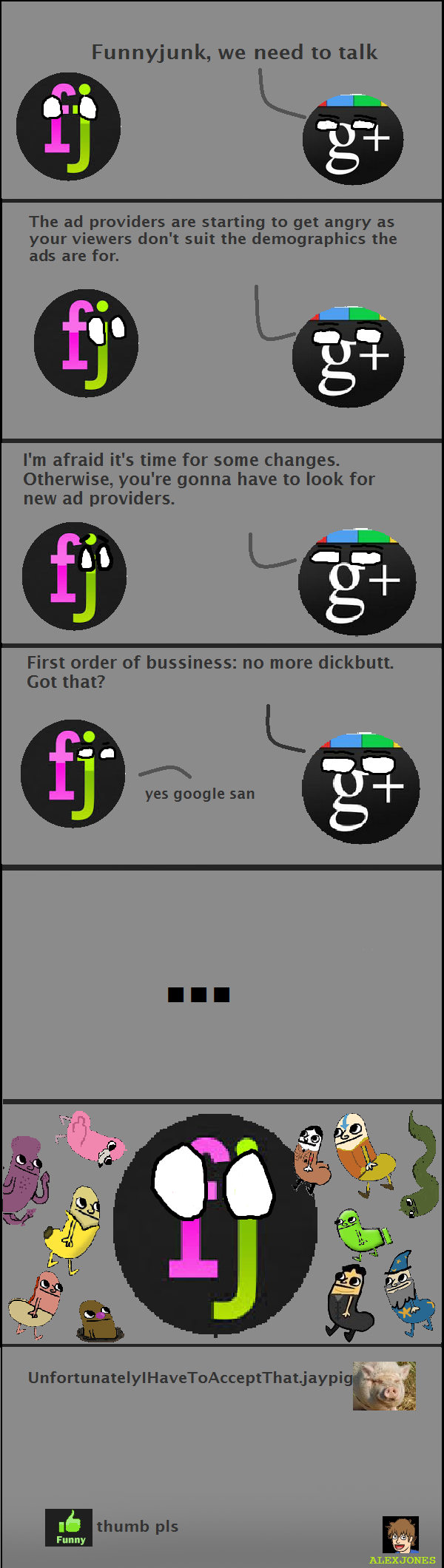 """FJ Ads. OC Inspired by blobboy's """"FJ Ball"""" post . Funnyjunk, we need to talk The ad providers are starting to get angry as your viewers don' t suit th"""