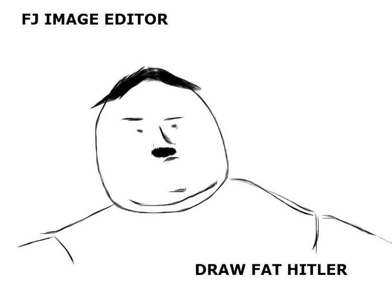 FJ image editor FTW. lolwut. FY IMAGE EDITOR DRAW FAT HITLER